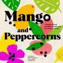 Mango and Peppercorns: A Memoir of Food, an Unlikely Family, and the American Dream Audiobook