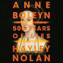 Anne Boleyn: 500 Years of Lies Audiobook