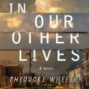 In Our Other Lives: A Novel Audiobook