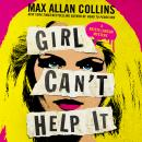 Girl Can't Help It: A Thriller Audiobook