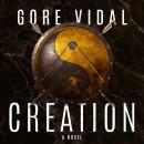 Creation: A Novel Audiobook