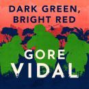 Dark Green, Bright Red Audiobook
