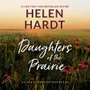Daughters of the Prairie: A Collection of Novellas Audiobook