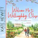 Welcome Me to Willoughby Close: A Return to Willoughby Close Romance Audiobook