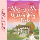 Marry Me at Willoughby Close Audiobook
