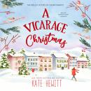 A Vicarage Christmas: A Holley Sisters of Thornthwaite Romance Audiobook