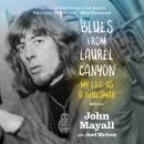Blues from Laurel Canyon: My Life as a Bluesman Audiobook