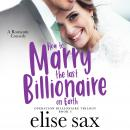 How to Marry the Last Billionaire on Earth Audiobook