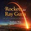 Rockets and Ray Guns: The Sci-Fi Science of the Cold War Audiobook