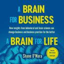 A Brain for Business-A Brain for Life: How insights from behavioral and brain science can change bus Audiobook