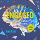 Engaged: The Neuroscience behind Creating Productive People in Successful Organizations Audiobook