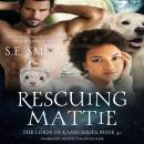 Rescuing Mattie: A Lords of Kassis Novella Audiobook