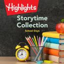 Storytime Collection: School Days Audiobook