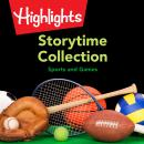 Storytime Collection: Sports and Games Audiobook