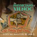 The Physicians of Vilnoc: A Penric & Desdemona Novella in the World of the Five Gods Audiobook