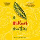 A Million Aunties: A Novel Audiobook