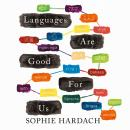 Languages Are Good For Us Audiobook