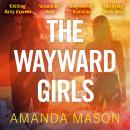The Wayward Girls Audiobook