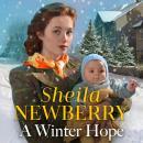 A Winter Hope: A heartwarming festive World War II saga Audiobook