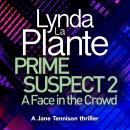 Prime Suspect 2: A Face in the Crowd Audiobook