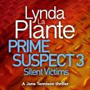 Prime Suspect 3: Silent Victims Audiobook