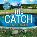 The Catch: The unmissable new thriller from the author of The Holiday, Sunday Times bestseller and R Audiobook