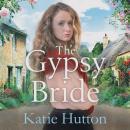 The Gypsy Bride: An emotional cross-cultural family saga Audiobook