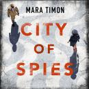 City of Spies: Who can you trust in this gripping debut thriller? Audiobook