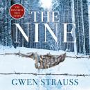 The Nine: How a Band of Daring Resistance Women Escaped from Nazi Germany - The Powerful True Story Audiobook