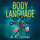 Body Language: 'Spellbinding storytelling' Val McDermid Audiobook