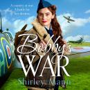 Bobby's War: An uplifting WWII saga of inspirational women on the homefront Audiobook