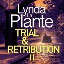 Trial and Retribution III Audiobook