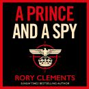 A Prince and a Spy: The most anticipated spy thriller of 2021 Audiobook