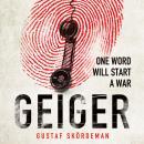 Geiger: The most gripping thriller debut since I AM PILGRIM Audiobook