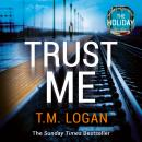 Trust Me: Your next big thriller obsession - from the million copy Sunday Times bestselling author o Audiobook