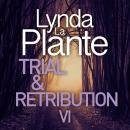 Trial and Retribution VI Audiobook