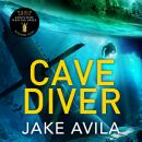 Cave Diver: A fast-paced new adventure thriller Audiobook