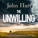 The Unwilling: The gripping new thriller from the author of Richard & Judy Book Club pick Down River Audiobook