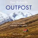Outpost: A Journey to the Wild Ends of the Earth Audiobook