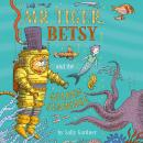 Mr Tiger, Betsy and the Golden Seahorse Audiobook