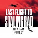 Last Flight to Stalingrad Audiobook