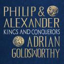 Philip and Alexander Audiobook