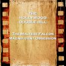 Hollywood Double Bill  - The Maltese Falcon & Magnificent Obsession Audiobook