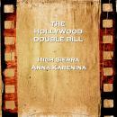 Hollywood Double Bill  - High Sierra & Anna Karenina Audiobook