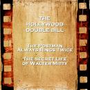Hollywood Double Bill  - The Postman Always Rings Twice & The Secret Life of Walter Mitty Audiobook
