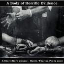 A Body of Horrific Evidence - A Short Story Collection Audiobook