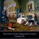 The Poets of the Eighteenth Century - Volume III Audiobook