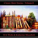 Classic Short Stories - Volume 8 Audiobook
