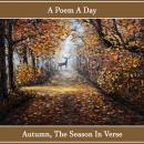 Poem A Day. Autumn - A Season in Verse, Jalaluddin Rumi, Robert Louis Stevenson, Percy Bysshe Shelley
