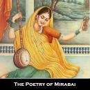 The Poetry of Mirabai Audiobook
